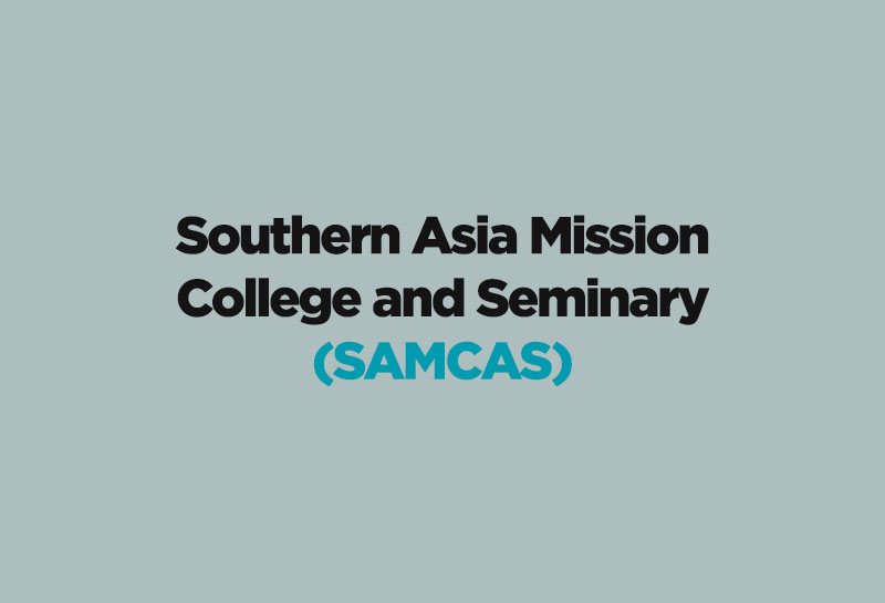 Southern Asia Mission College And Seminary (SAMCAS)